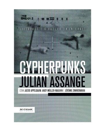 Julian assange cypherpunks by organismo parque augusta issuu sobrecypherpunks pablo ortellado cypherpunks liberdade e o futuro da internetno um alerta para o futuro um alerta para o presente neste livro o fandeluxe Image collections