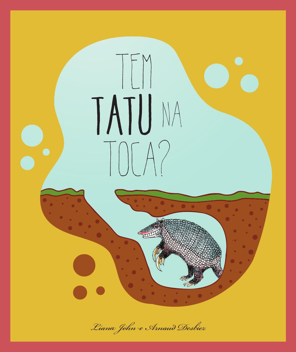 tem tatu na toca by matheus fortunato issuu