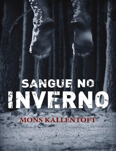 a1005756c Sangue no inverno Mons Kallentoft by Violetas de Março - issuu