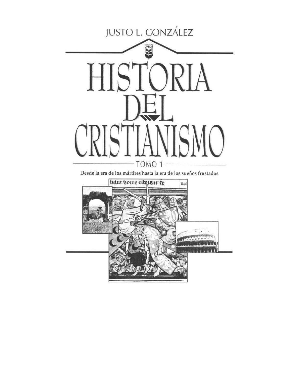 Justo l gonzalez historia del cristianismo tomo 1 by SANDRA - issuu