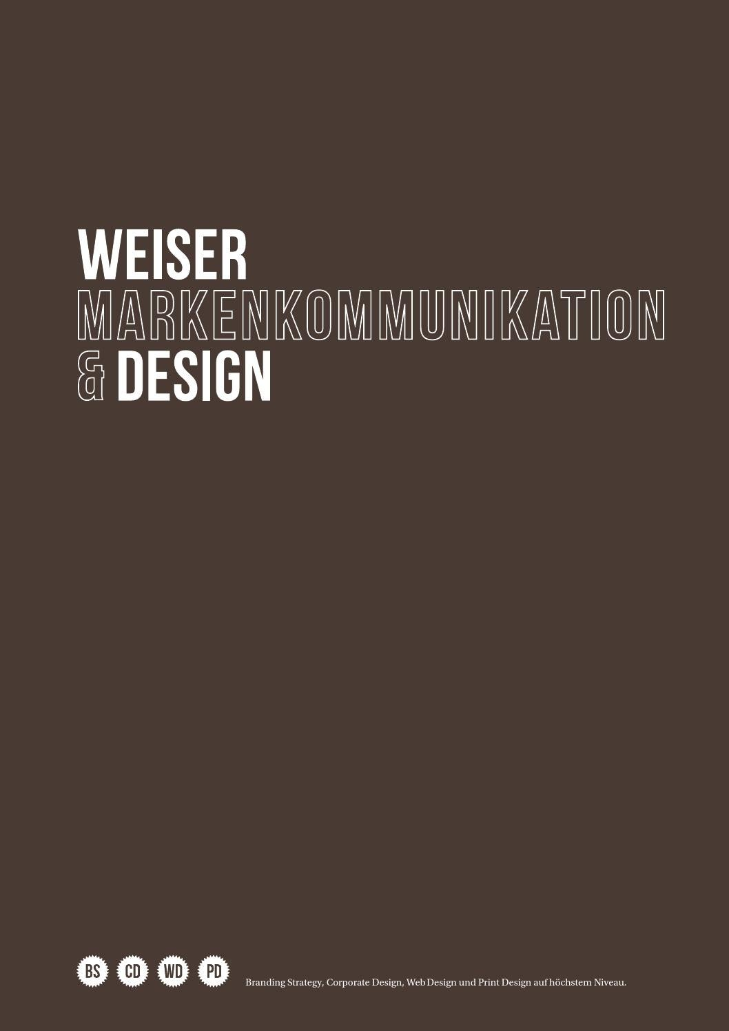 WEISER DESIGN MARKENKOMMUNIKATION by WEISER DESIGN - issuu