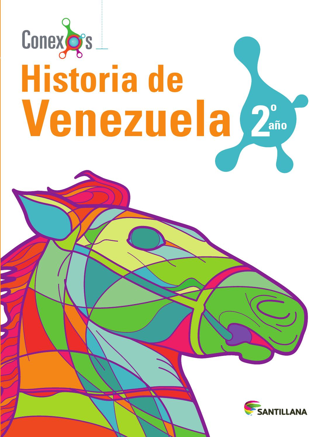 Historia de venezuela 2do a o conexos by santillana for Fundacion de venezuela