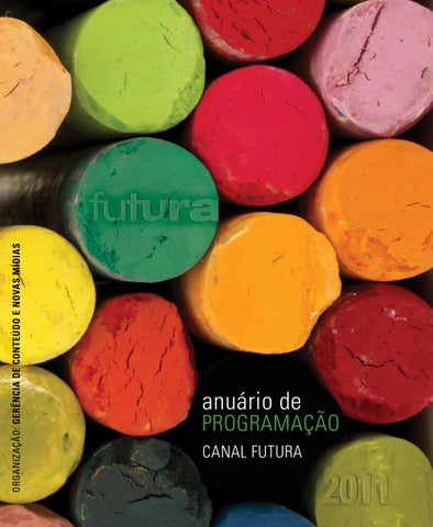 Anuário de Programação Canal Futura 2011 by canalfutura - issuu f310c75f4eb