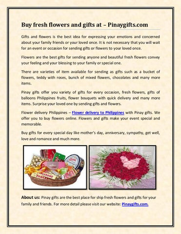 Buy fresh flowers and gifts at – Pinaygifts.com Gifts and flowers is the best idea for expressing your emotions and concerned about your family friends or ...