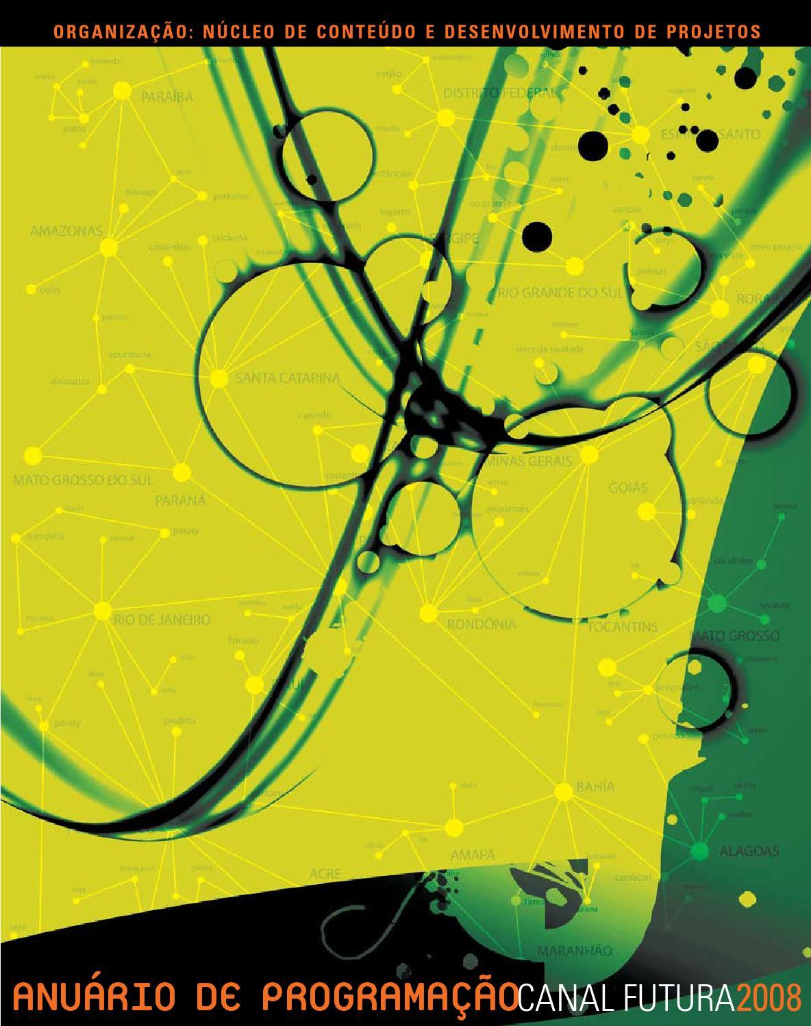 48672802136b9 Anuário de Programação Canal Futura 2008 by canalfutura - issuu