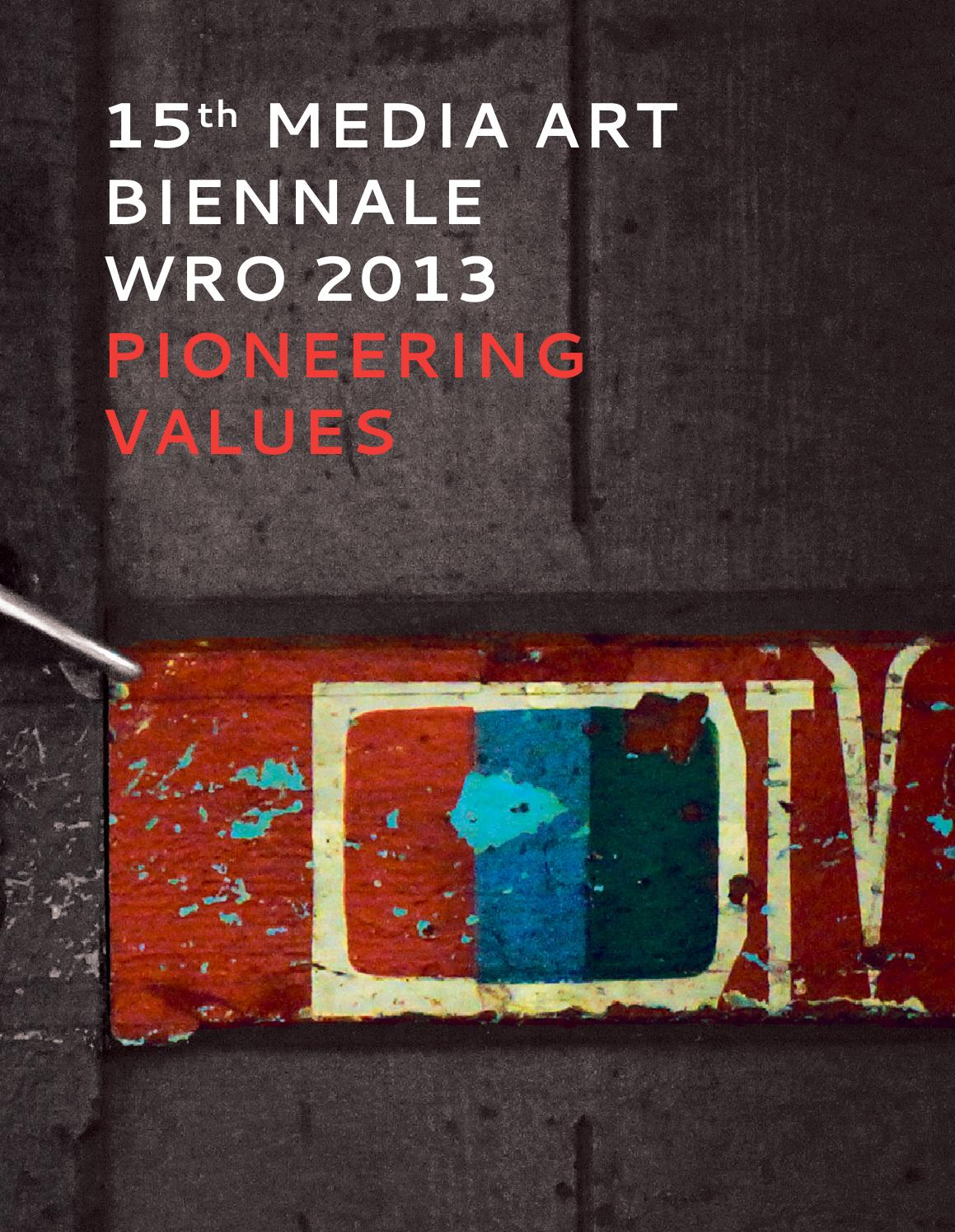 00687a56d2d5 Media Art Biennale WRO 2013 Pioneering Values - Catalog by Centrum Sztuki  WRO   WRO Art Center - issuu