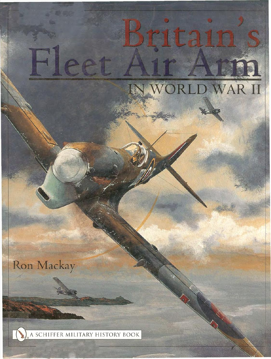 Britain's fleet air arm in world war ii schiffer's military history low res by Luis Carrasco - Issuu