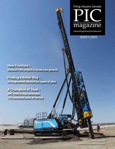 Piling Industry Canada Issue 1, 2014 by DEL Communications Inc  - issuu