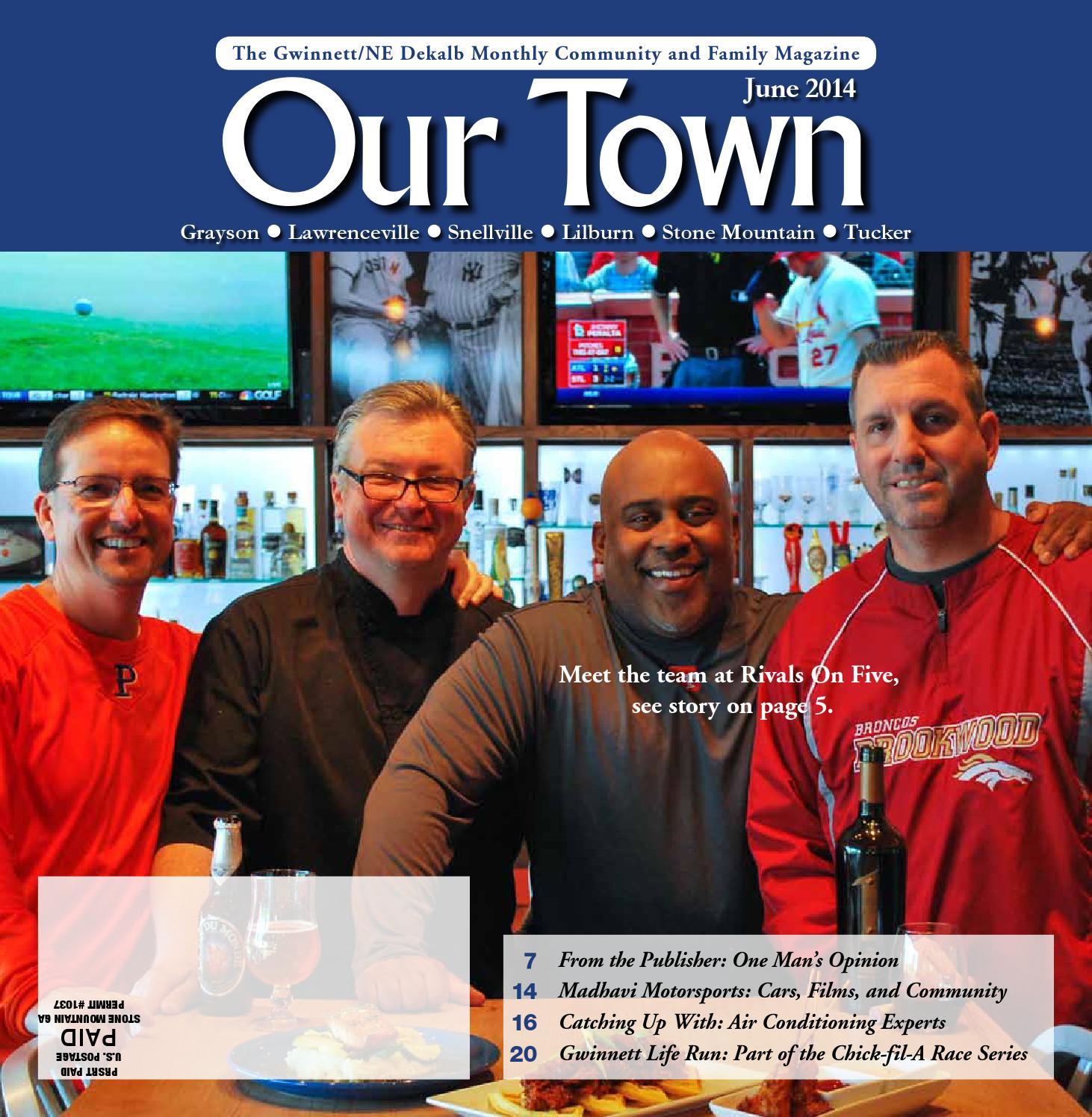 June 2014 Our Town Gwinnett Ne Dekalb Monthly Magazine By