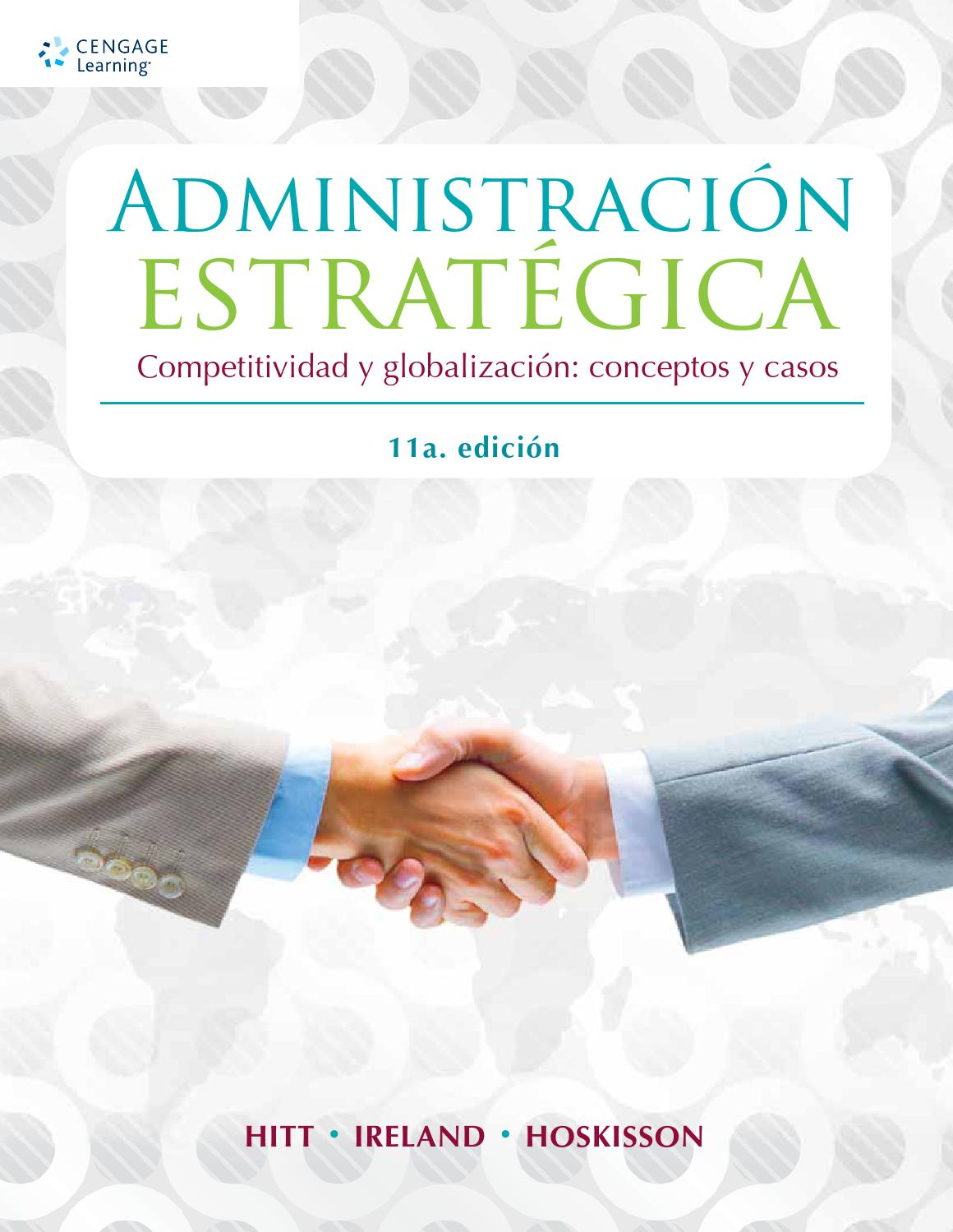 Administraci n estrat gica competitividad y globalizaci n conceptos y casos 11a ed michael hitt by cengage learning editores issuu