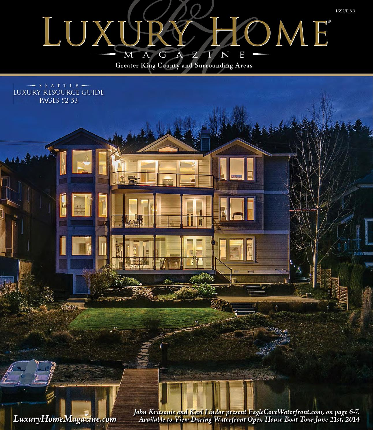 Luxury Home Magazine Seattle Issue 8.3 by Luxury Home Magazine - issuu
