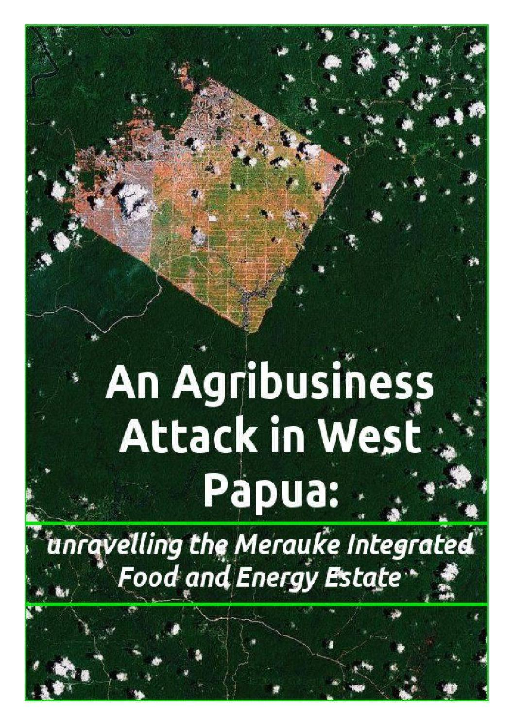an agribusiness attack in west papua by residensil galih andreanto issuu an agribusiness attack in west papua by