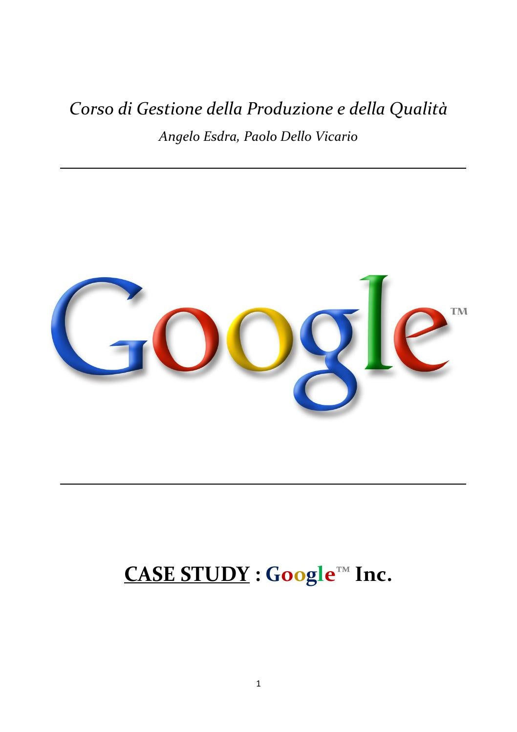 google inc case Google inc case company overview google inc is an us based multinational public corporation that operates primarily in the internet search function, cloud computing, as well as a range of different advertising solutions.