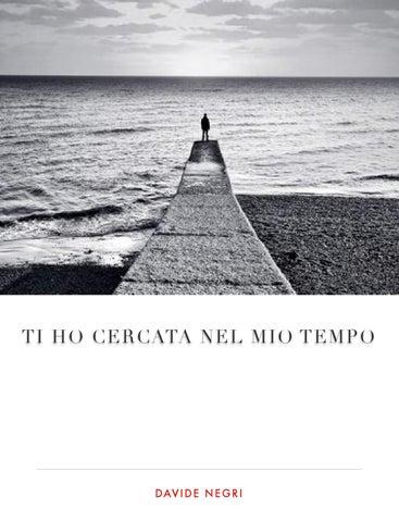 Ti ho cercata nel mio tempo by Davide Negri - issuu 6a81c932a55a