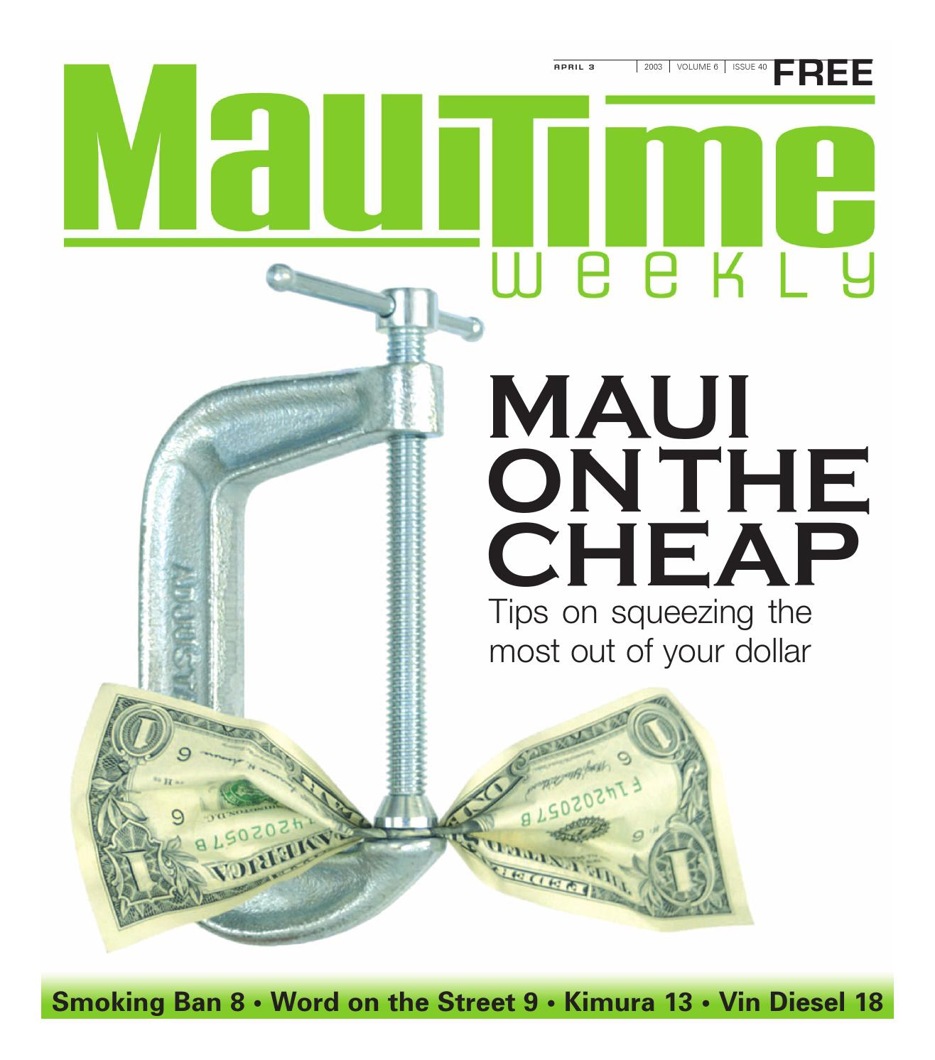 06.40 Living Cheaply on Maui, April 03, 2003, Volume 06, Issue 40, MauiTime