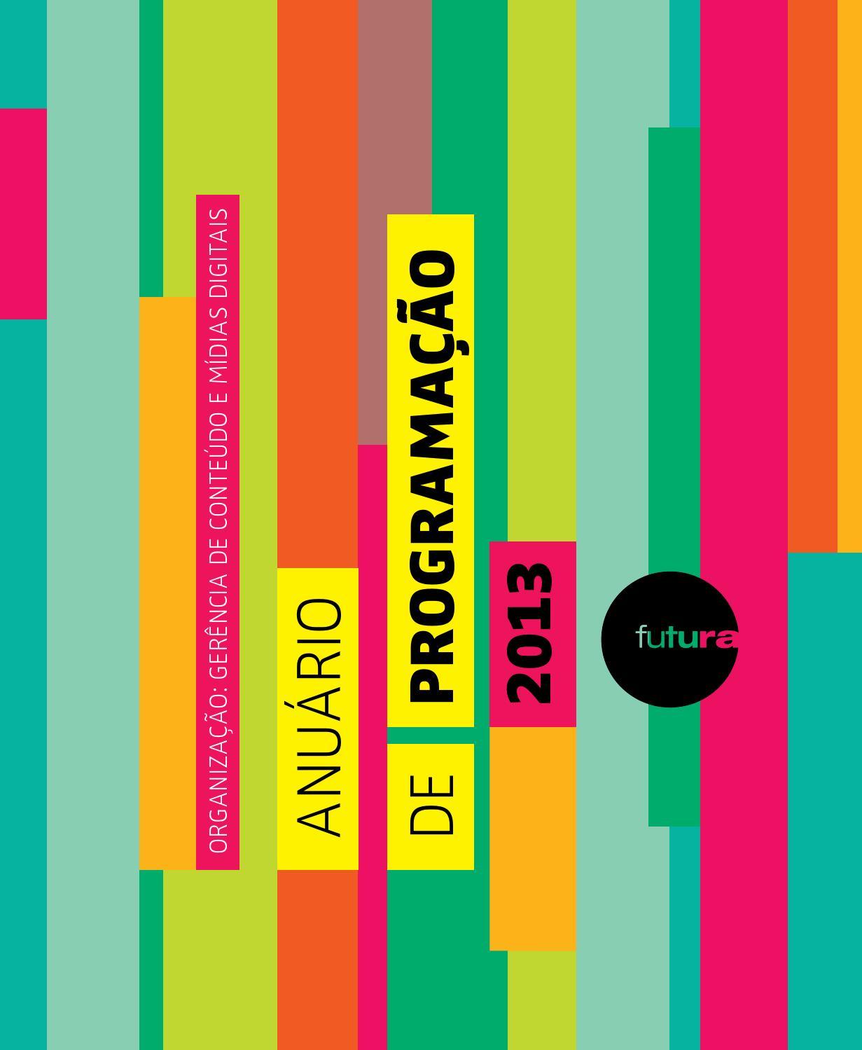 Anuário de Programação Canal Futura 2013 by canalfutura - issuu 874a99af42b43