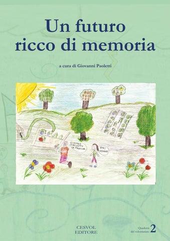 Un futuro ricco di memoria by Cesvol Centro Servizi Volontariato - issuu e886c4ff0620