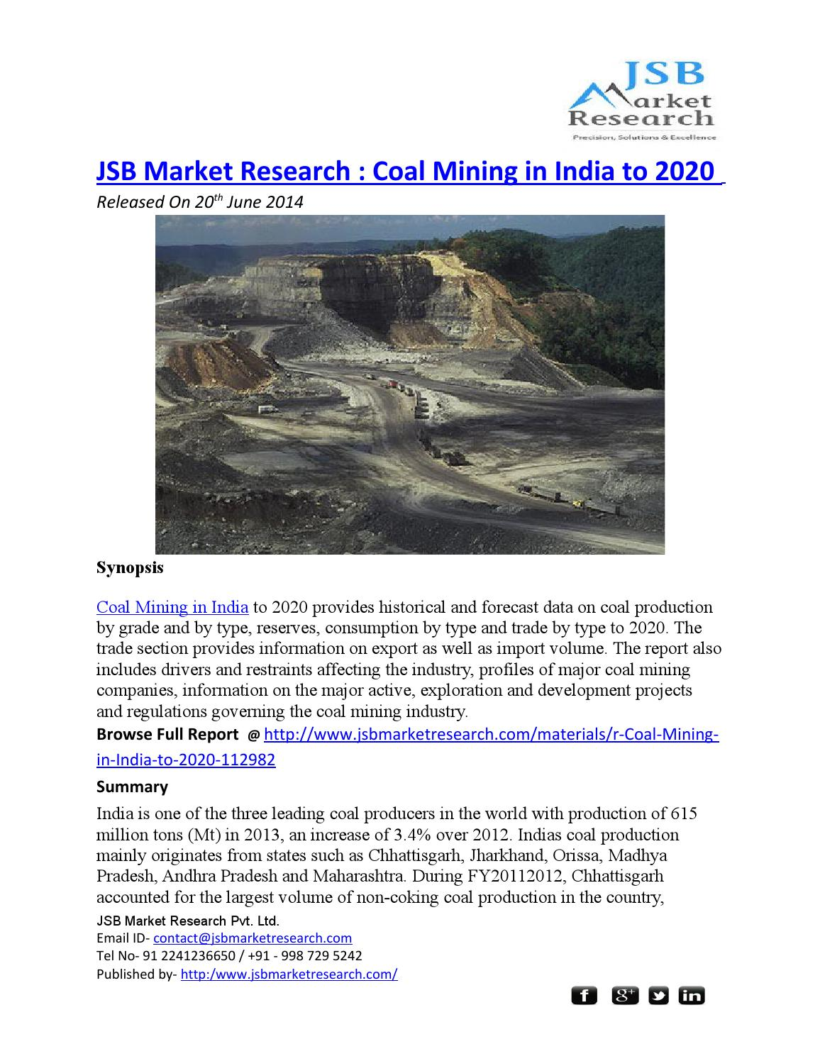 2020 india coal mining industry forecast 3 coal mining in indonesia to 2020 scope the report contains an overview of the indonesian coal mining industry, together with its key growth factors and restraints.