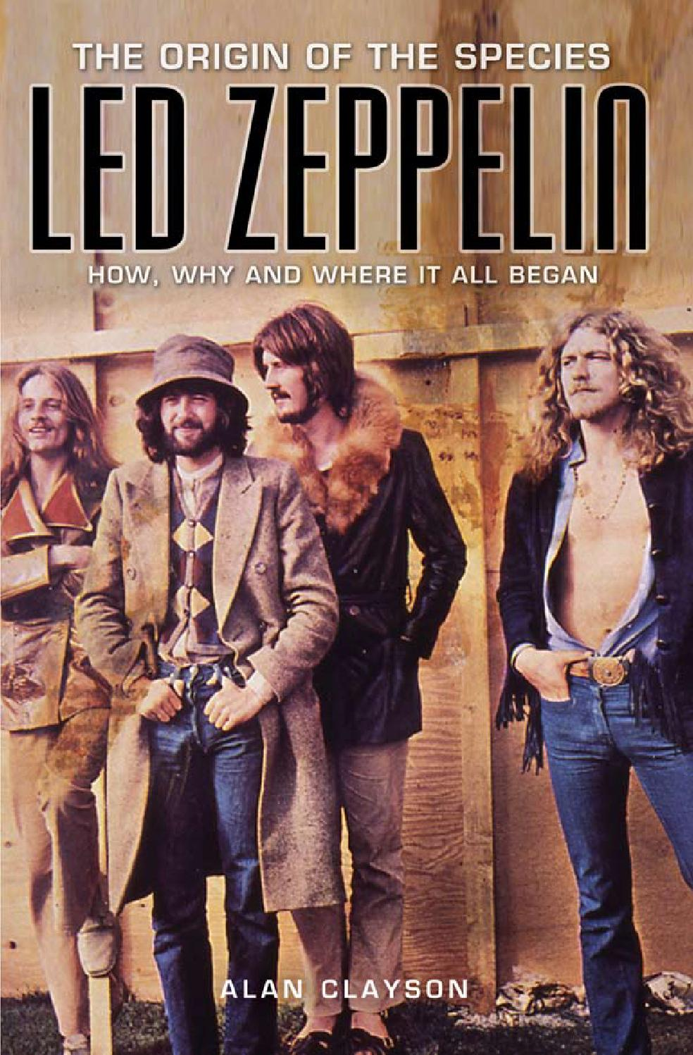 e648772307 Alan clayson led zeppelin the origin of the species how, why, and where it  all began (2006) by Jose Carlos Botto Cayo - issuu