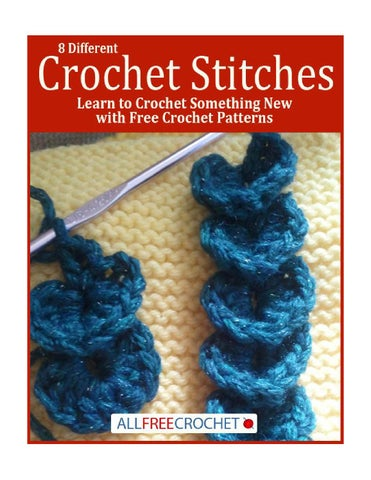 8 Different Crochet Stitches Learn To Crochet Something New With