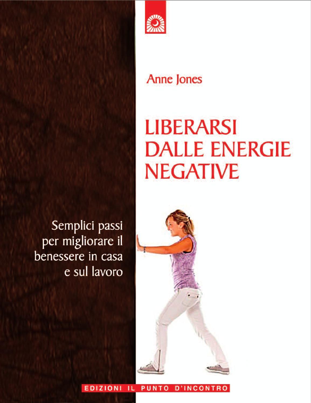 Liberarsi dalla energie negative by edizioni il punto d - Energie negative casa ...