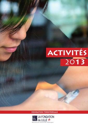 3a17e3f1bb2 Rapport d Activités 2013 - Fondation de Lille by La Fondation de ...