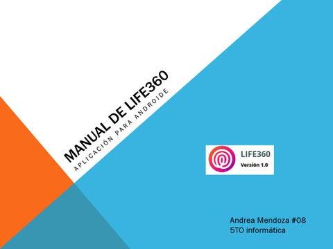 Manual de life360 by Andrea Mendoza - issuu