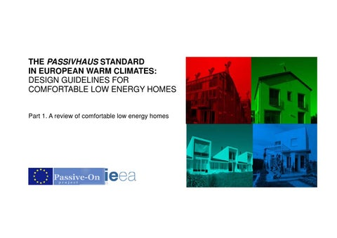The Pivhaus Standard In European Warm Climates Design Guidelines For Comfortable Low Energy Homes Part 1 A Review Of