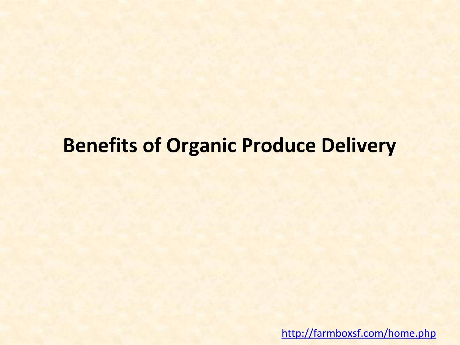 Benefits of organic produce delivery by stellamarcy - Issuu