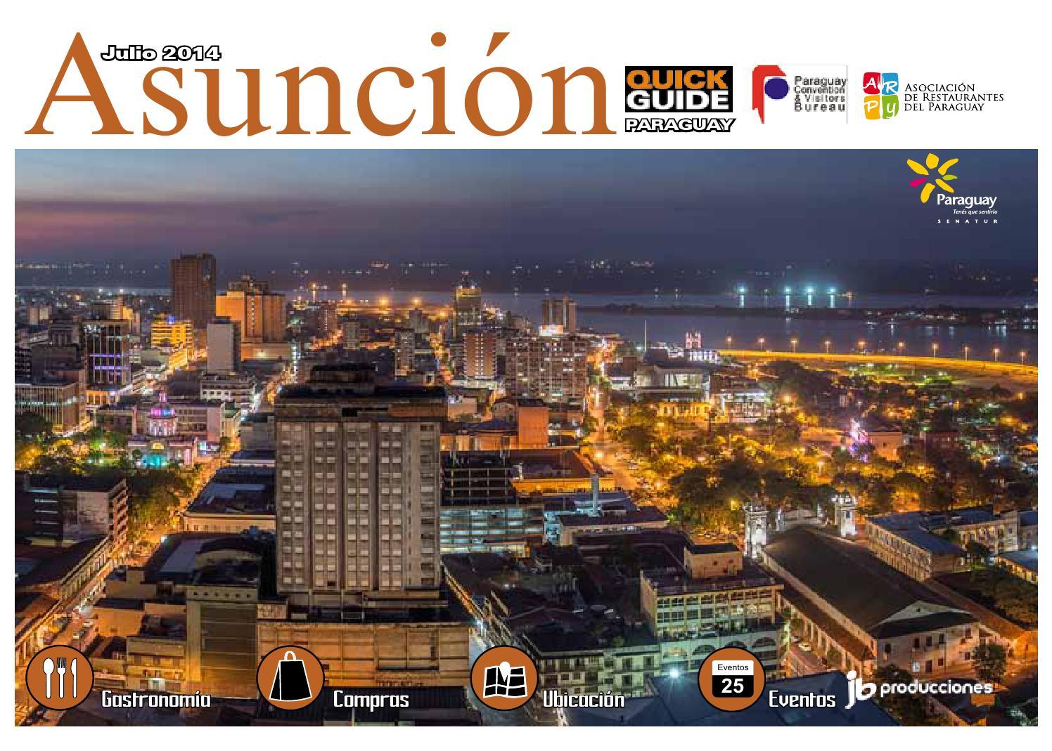 b4c20bdbadd2 QUICK GUIDE - ASUNCIÓN   CHACO PARAGUAYO - EDICIÓN JULIO AGOSTO 2014 by  juan bai - issuu