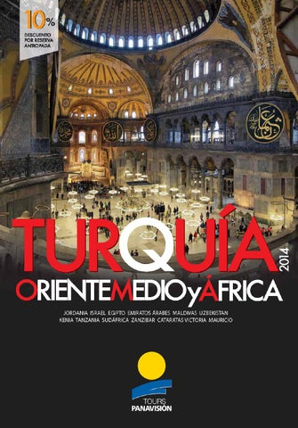 Turquia, Oriente Medio y África 2014 by Panavision Tours issuu
