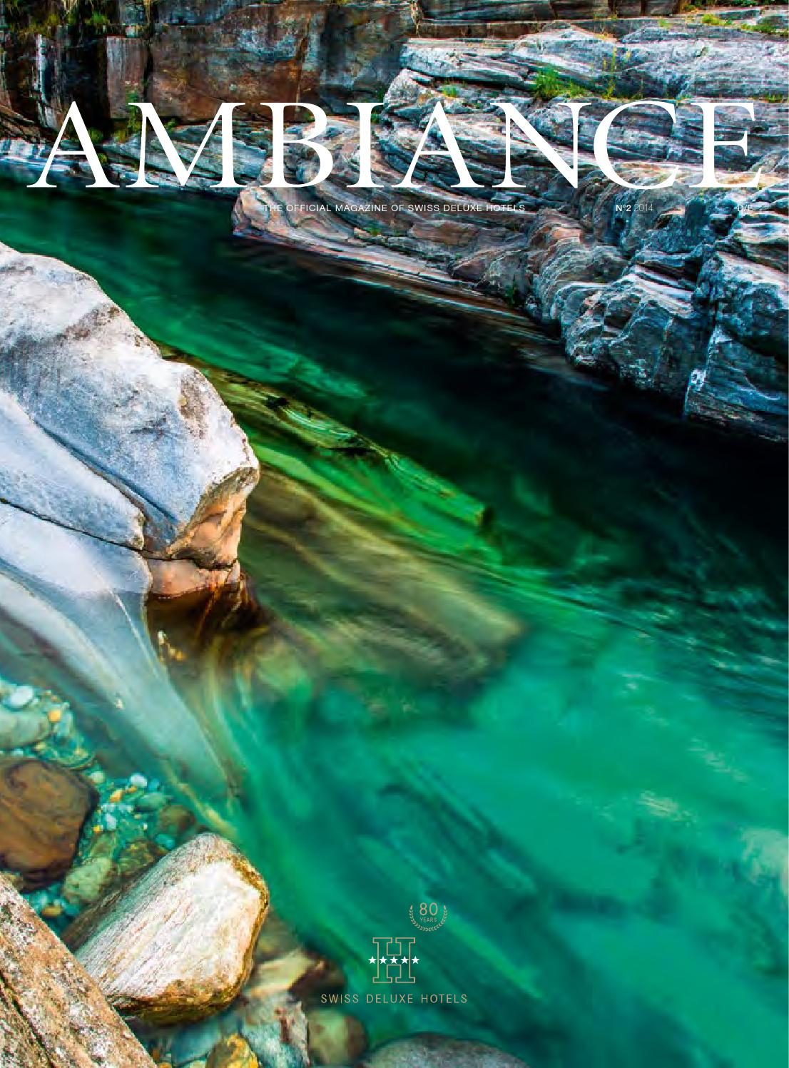 Ambiance - No 2/2014 FR/EN by Swiss Deluxe Hotels - issuu