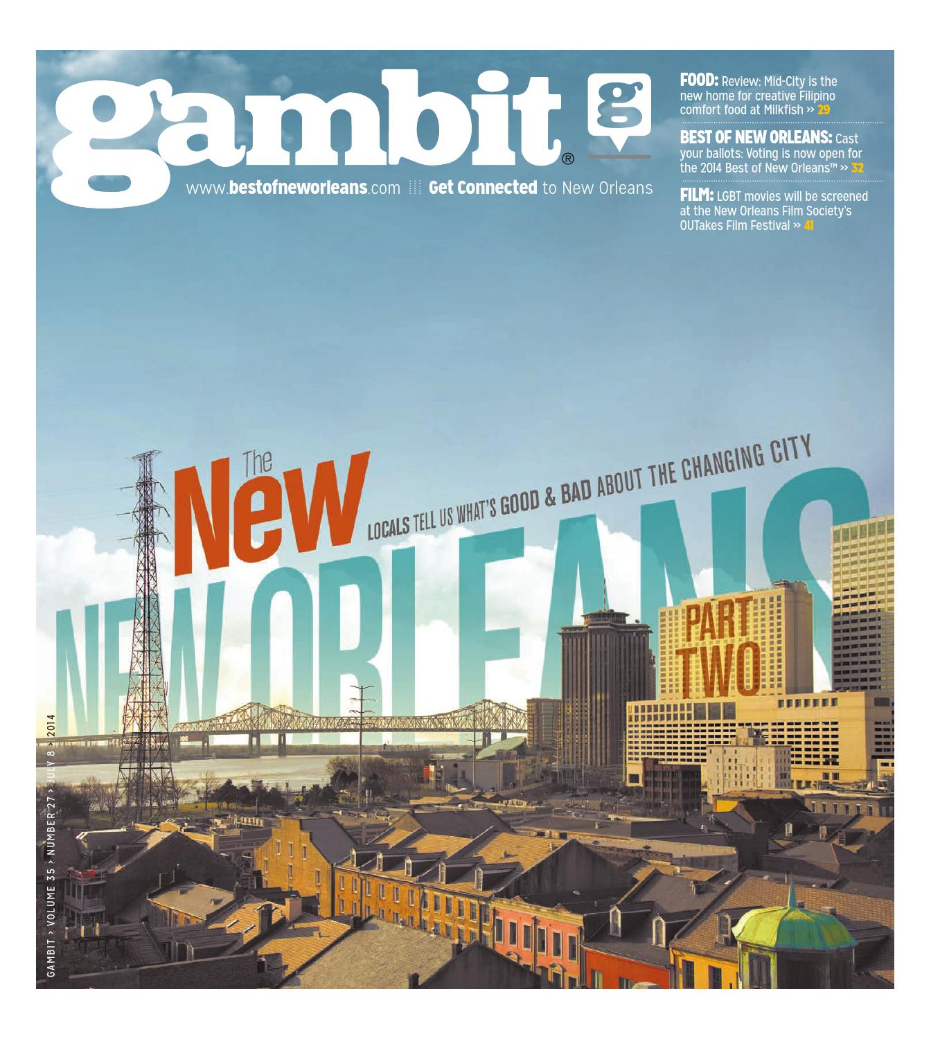 Gambit New Orleans July 8, 2014 by Gambit New Orleans - issuu