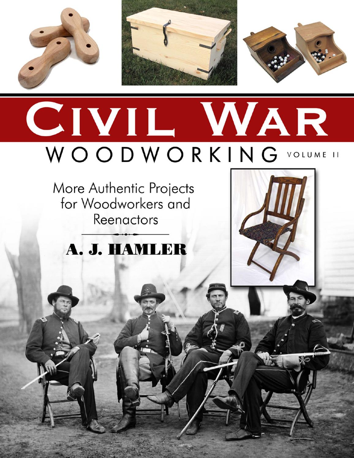 Civil War Woodworking, Vol. II by Kent Sorsky - issuu