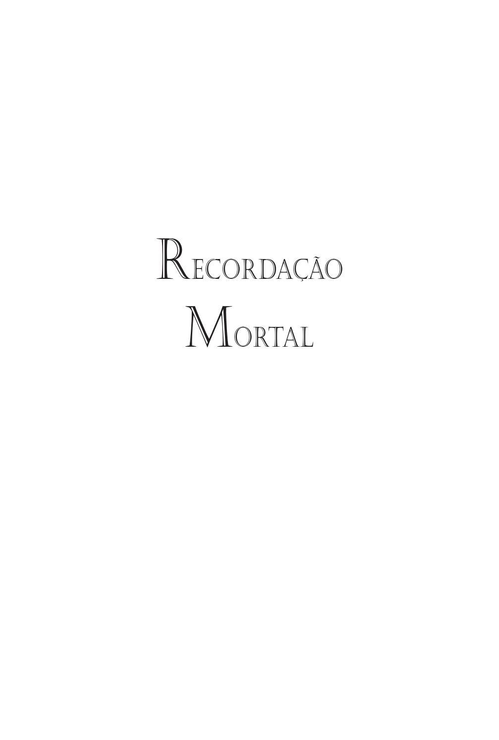 Recordação Mortal - Primeiro capítulo