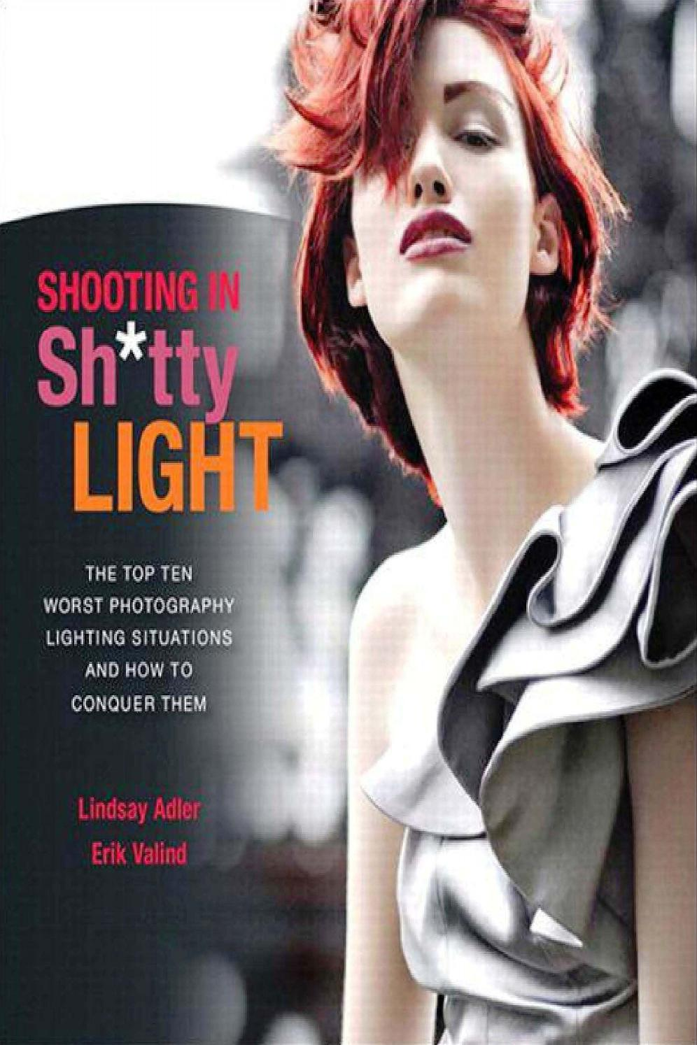 Shooting in Sh*tty Light by Lindsay Adler & Erik Valind