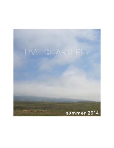 Five Quarterly Summer 2014 By Five Quarterly Issuu