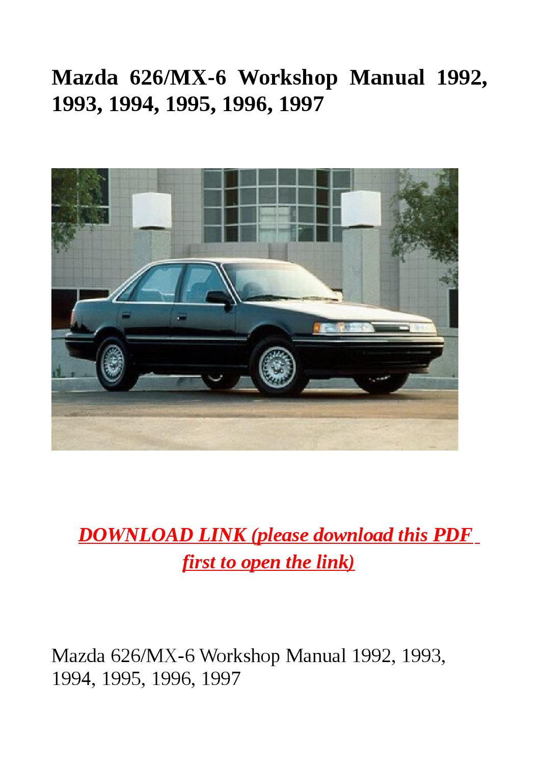 Mazda 626 mx 6 workshop manual 1992, 1993, 1994, 1995, 1996, 1997 by Dora  tang - issuu