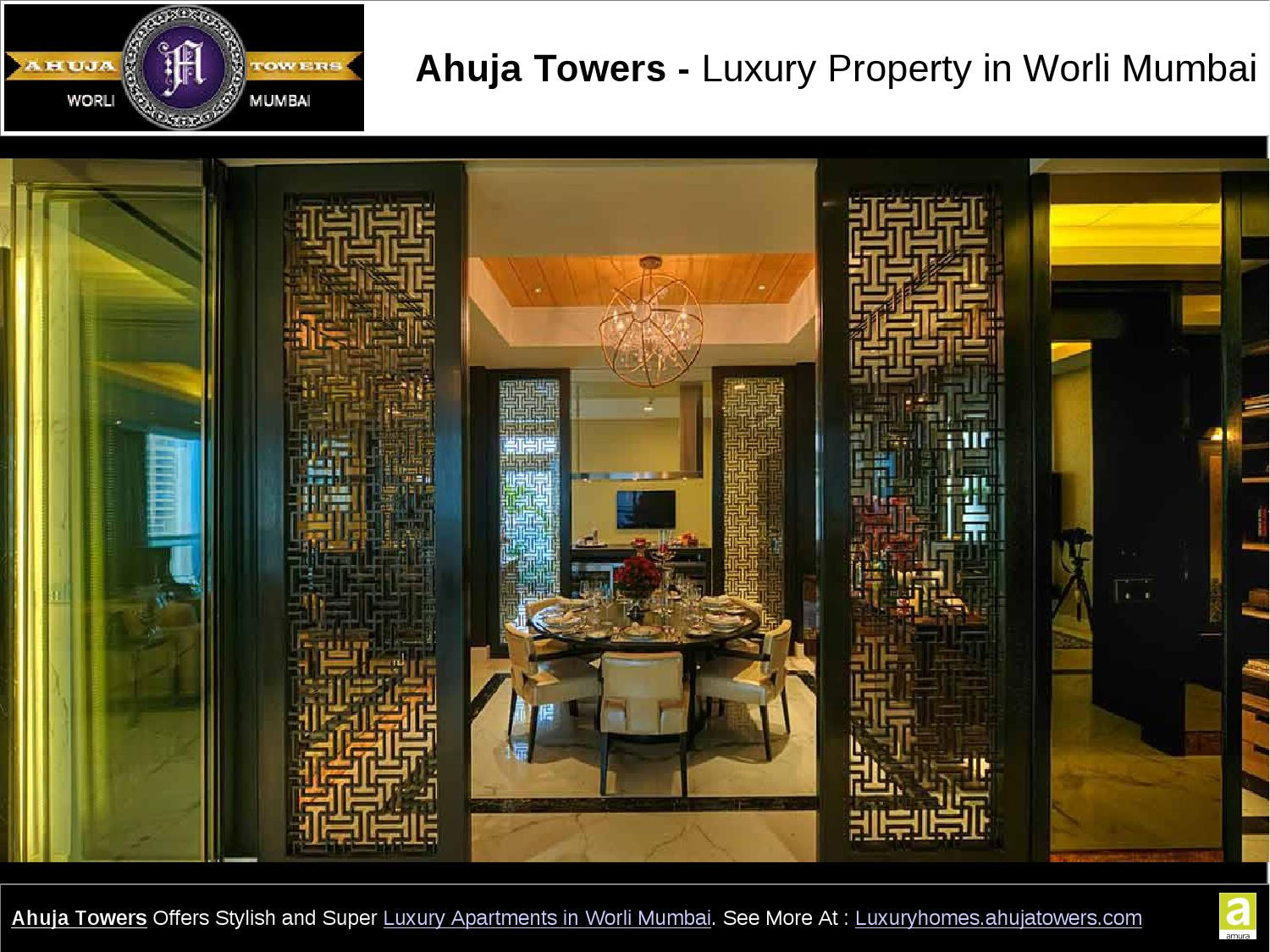 Ahuja Towers Offers Stylish And Super Luxury Property In Worli