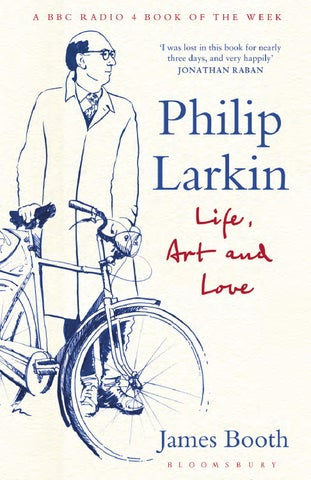 Philip Larkin By James Booth By Bloomsbury Publishing Issuu