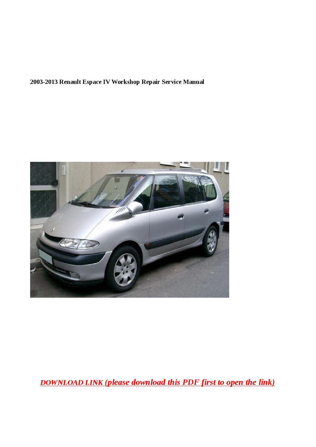 2003 2013 renault espace iv workshop repair service manual by Anna Tang -  issuu