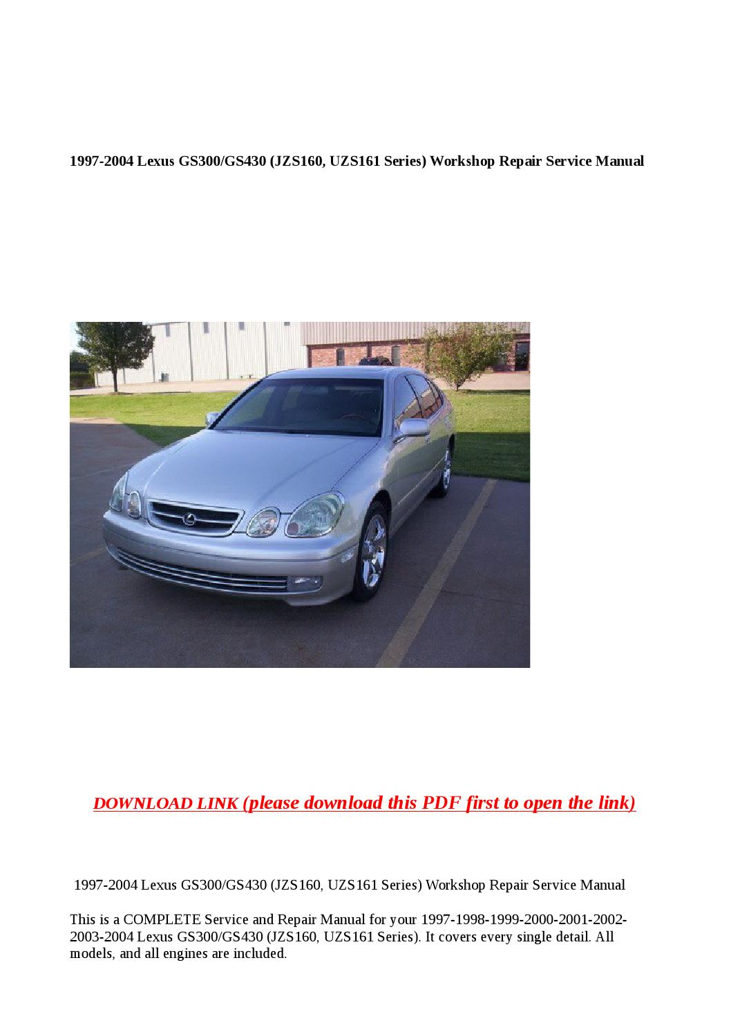 1997 2004 lexus gs300 gs430 (jzs160, uzs161 series) workshop repair service  manual by Anna Tang - issuu