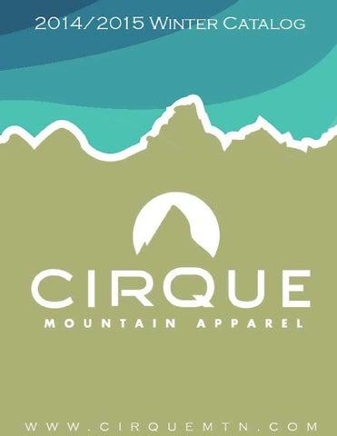 47db566cdec Cirque 2014 2015 Catalog by Cirque Mountain Apparel - issuu