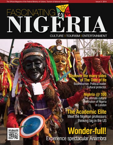 "cultural tourism in nigeria Many cultural traditions, events and practices that possess tourism potentials  given their  umejei has noted that ""the growth of religious tourism in nigeria."