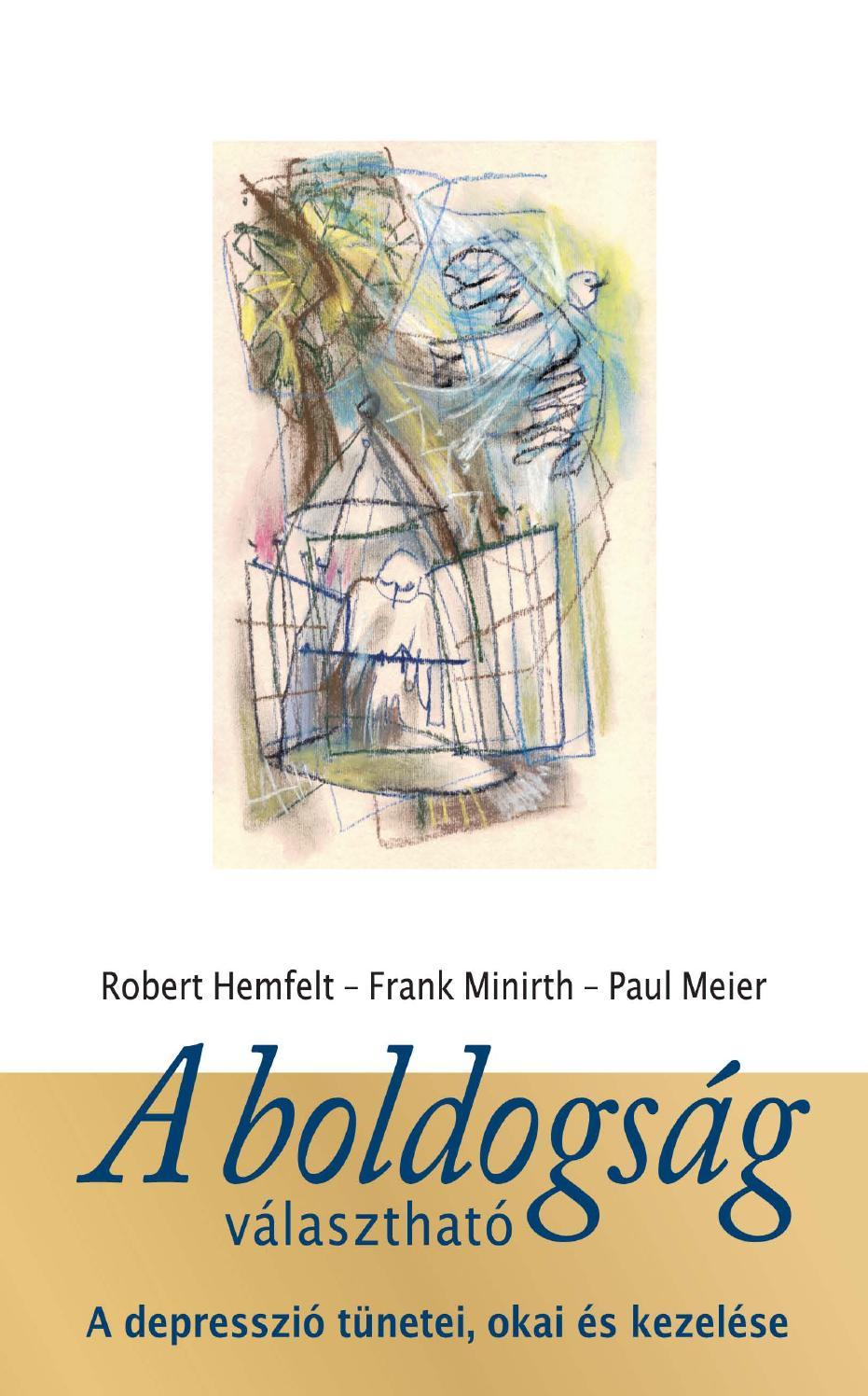 Robert Hemfelt - Frank Minirth - Paul Meier: A boldogság választható by  Harmat kiadó - issuu