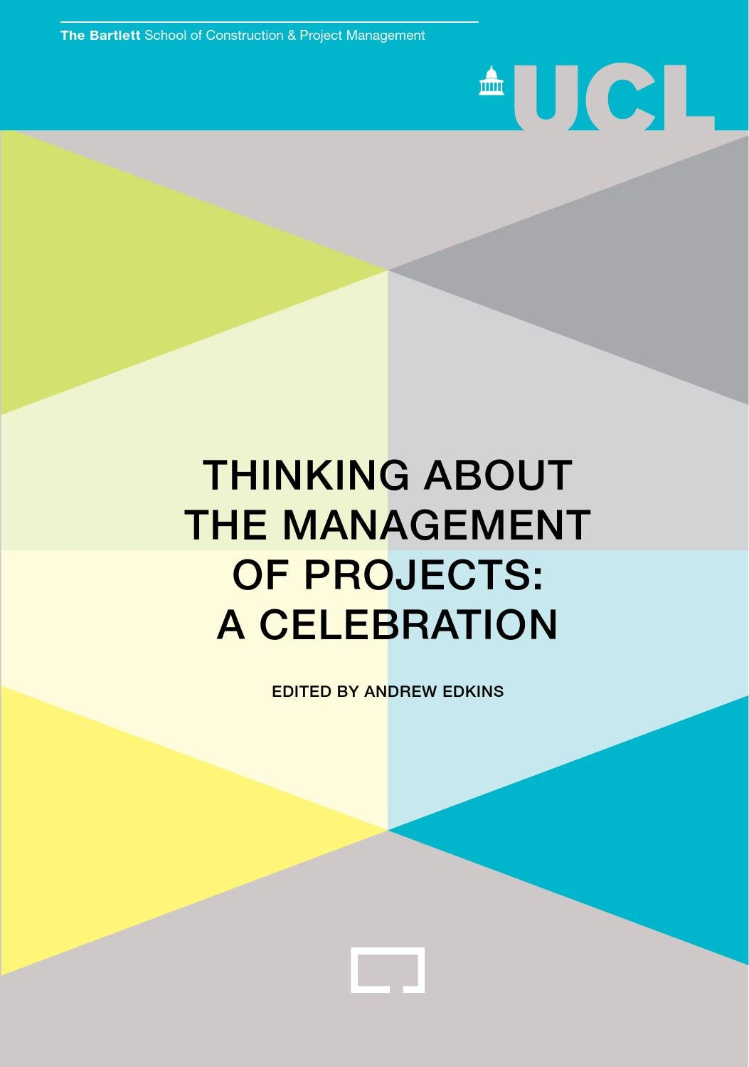Thinking about the Management of Projects by The Bartlett School of ...