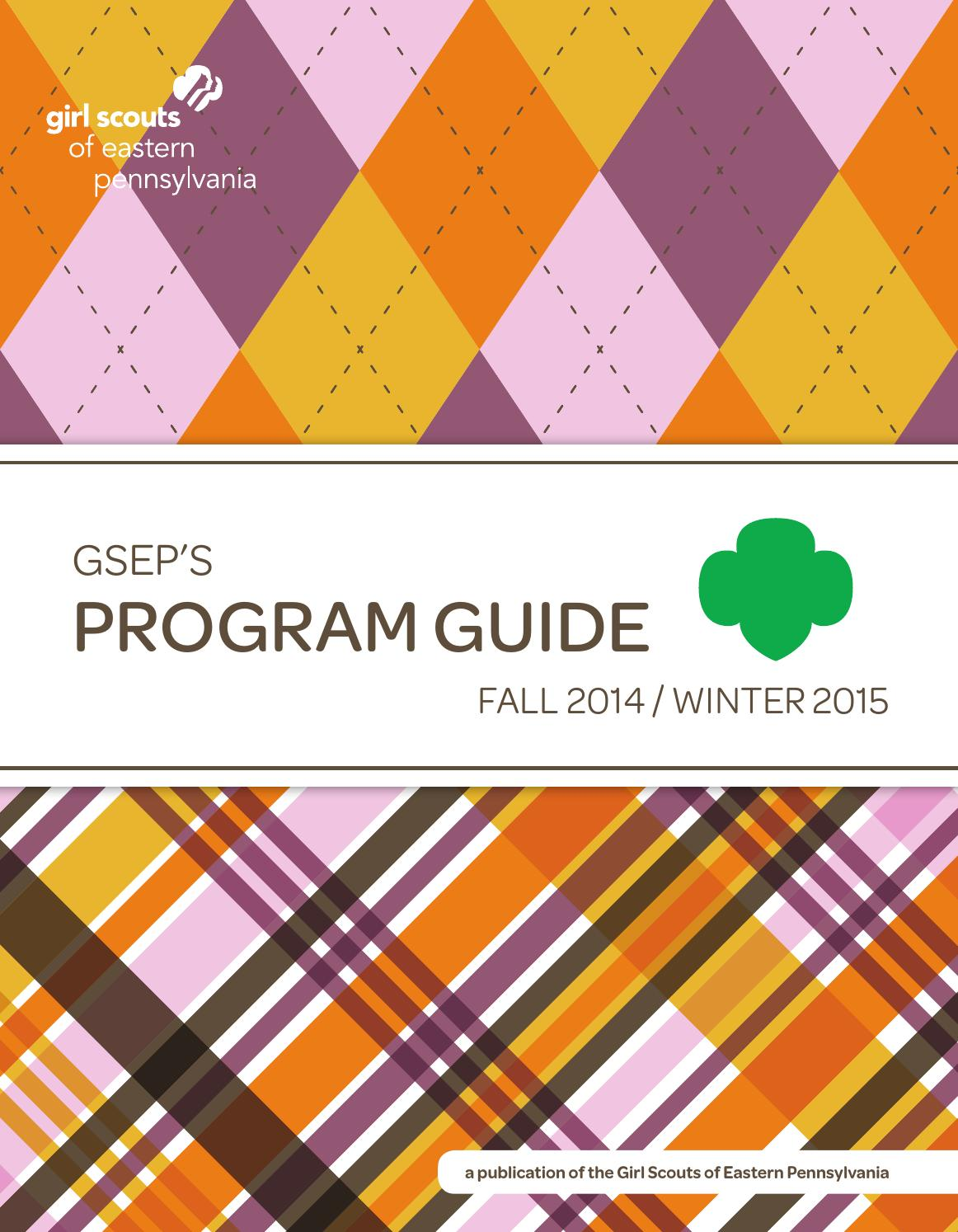 Program Guide Fall 2014/Winter 2015 by Girl Scouts of Eastern Pennsylvania - Issuu