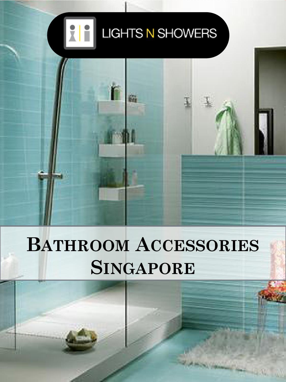 Surprising Bathroom Accessories Singapore By Designer Singapore Issuu Download Free Architecture Designs Terchretrmadebymaigaardcom