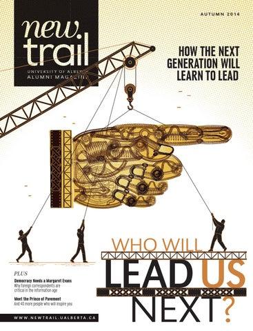 New Trail Autumn 2014 By University Of Alberta Alumni Issuu