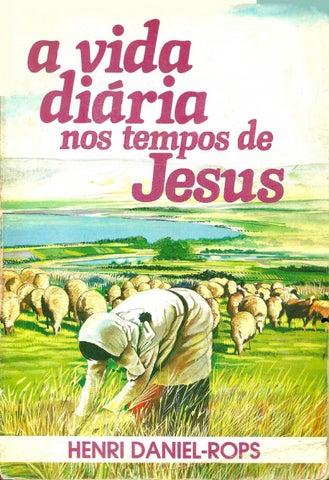 a45b0c0394 A vida diaria nos tempos de jesus henri daniel rops by Deusdete ...